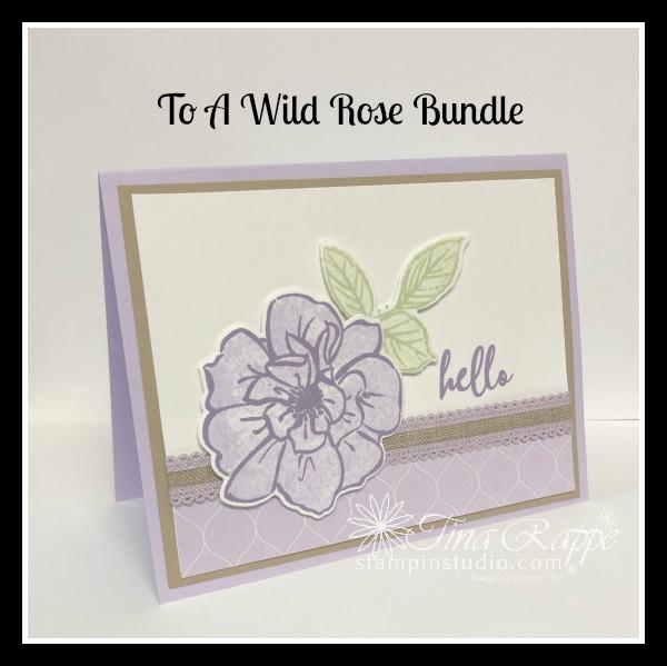 Stampin' Up! To A Wild Rose stamp set, Wild Rose Dies, To A Wild Rose Bundle, Stampin' Studio